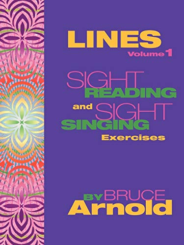 LINES: Sight Singing and Sight Reading Exercises (Vol 1): Arnold, Bruce