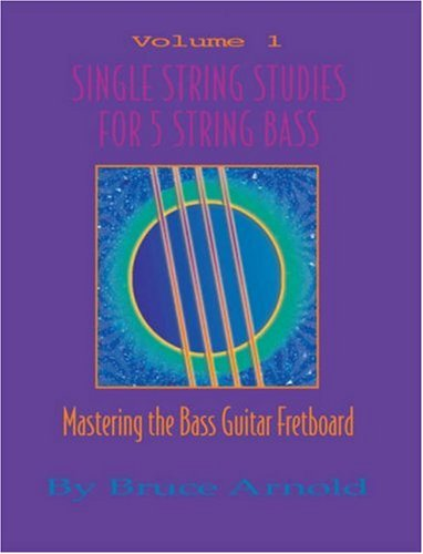 Single String Studies for 5 String Bass: Bruce Arnold