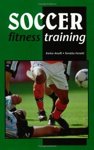 Soccer Fitness Training: Arcelli, Enrico; Ferretti, Ferretto