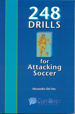 9781890946272: 248 Drills for Attacking Soccer