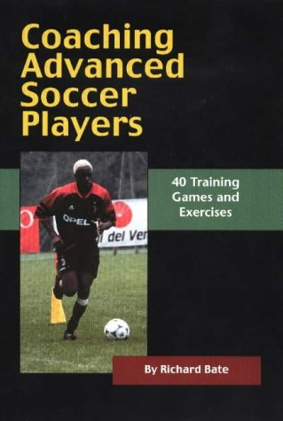 9781890946333: Coaching Advanced Soccer Play: 40 Training Games and Exercises