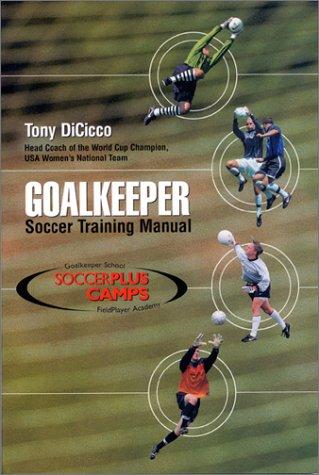 9781890946456: Goalkeeper: Soccer Training Manual