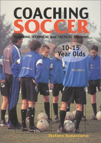 9781890946630: Coaching Soccer 10-15 Years Olds