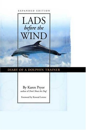 9781890948047: Lads Before the Wind: Diary of a Dolphin Trainer