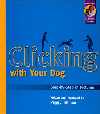 9781890948054: Clicking with Your Dog: Step-by-Step in Pictures