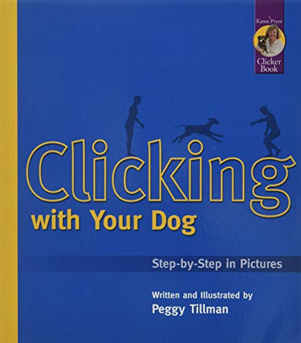 9781890948085: Clicking With Your Dog: Step-By-Step in Pictures (Karen Pryor Clicker Books)