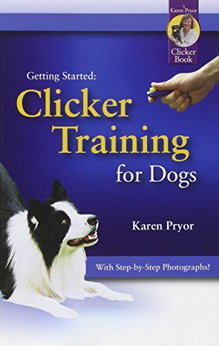Getting Started: Clicker Training for Dogs (1890948217) by Karen Pryor