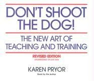 Don't Shoot the Dog!: The New Art: Pryor, Karen