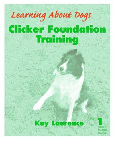 Clicker Foundation Training: Level 1: Laurence, Kay