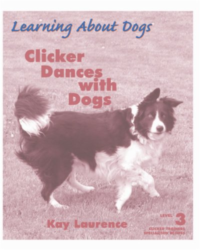 9781890948290: Clicker Dances with Dogs (Learning about Dogs)