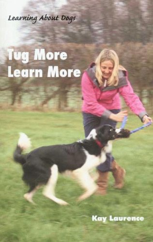 9781890948429: Tug More Learn More (Learning about Dogs)