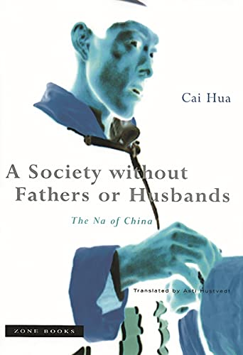 9781890951122: A Society without Fathers or Husbands: The Na of China