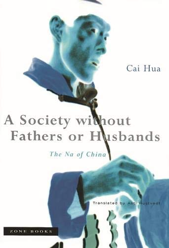 9781890951139: A Society without Fathers or Husbands: The Na of China
