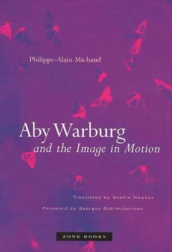 9781890951405: Aby Warburg and the Image in Motion