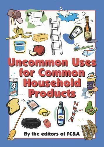 Uncommon Uses for Common Household Products: FC& A Publishing