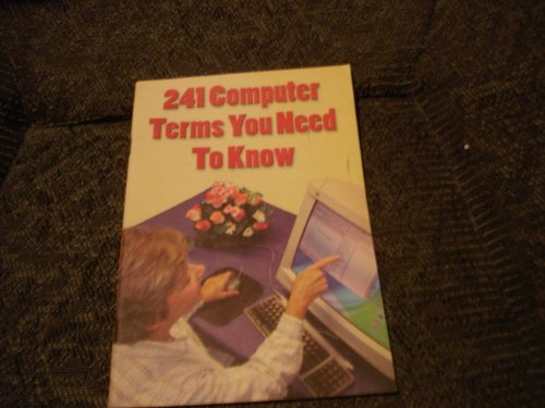 9781890957698: 241 Computer Terms You Need to Know