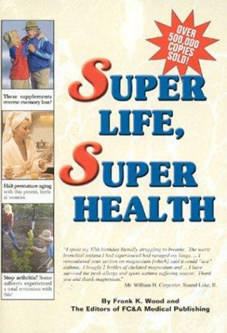 9781890957896: Super Life, Super Health
