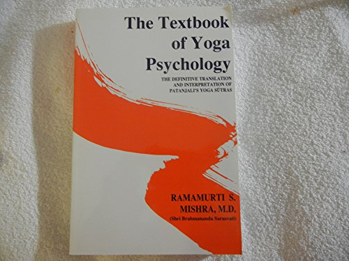 9781890964276: The Textbook of Yoga Psychology: the Definitive Translation and Interpretation of Patanjali's Yoga Sutras for Meaningful Application in All Modern Psychologic Disciplines
