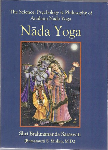 9781890964771: Nada Yoga: The Science, Psychology & Philosophy of Anahata Nada Yoga