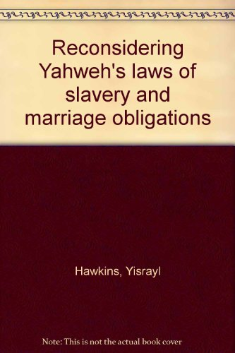 Reconsidering Yahweh's laws of slavery and marriage obligations (1890967173) by Yisrayl Hawkins
