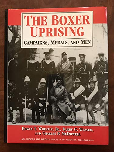 9781890974107: The Boxer Uprising - Campaigns, Medals and Men