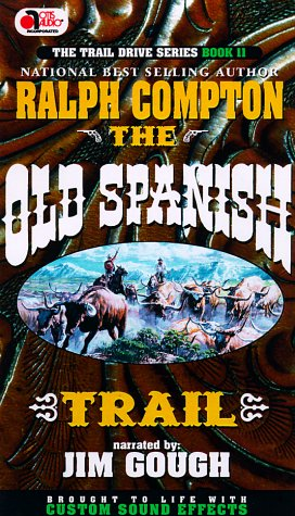 The Old Spanish Trail (The Trail Drive Series, 11): Compton, Ralph