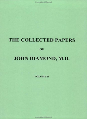9781890995300: Collected Papers of John Diamond, M.D.