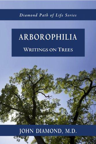 9781890995829: Arborophilia: Writings on Trees