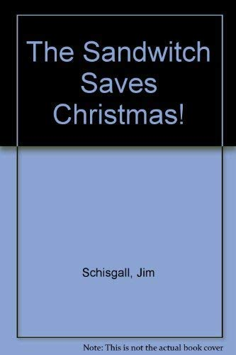 The Sandwitch Saves Christmas!: Schisgall, Jim; Timmins, John