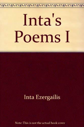Inta's Poems I: Inta Ezergailis