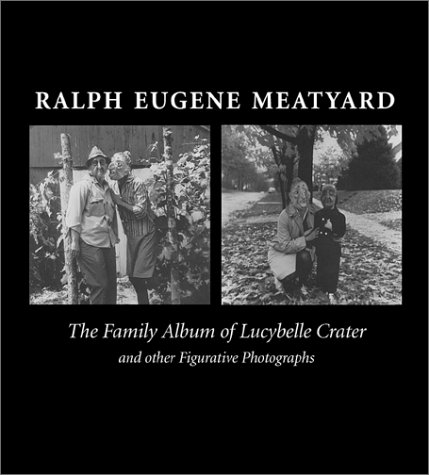 Ralph Eugene Meatyard: The Family Album of: Rhem, James Louis;Rhem,