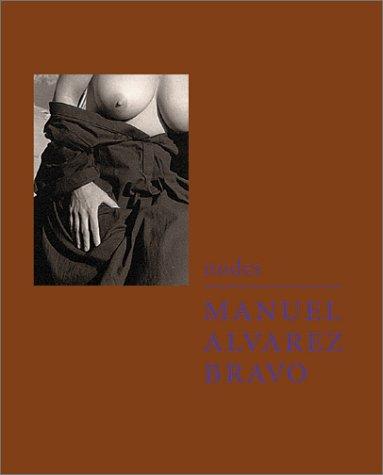 Manuel Alvarez Bravo: Nudes: The Blue House