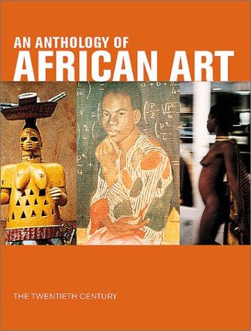 9781891024382: An Anthology of African Art: The Twentieth Century