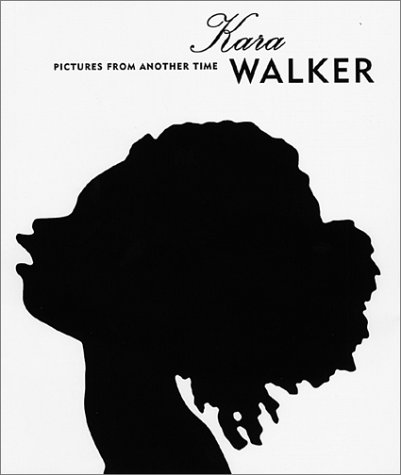 9781891024504: Kara Walker: Pictures From Another Time