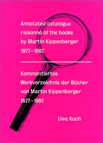 Annotated Catalogue Raisonn of the Books by: Koch, Uwe with