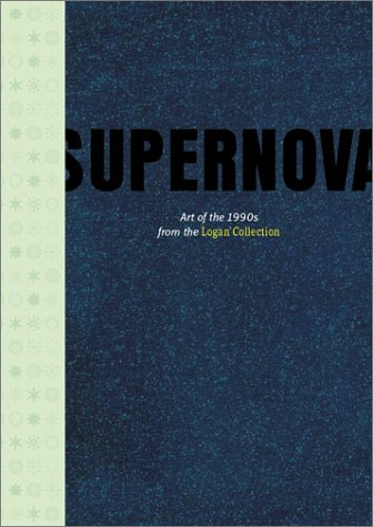 Supernova: Art of the 1990s From the Logan Collection (1891024833) by Murakami, Takashi; Siegel, Katy; Benezra, Neal; Zhang, Huan; Antoni, Janine; Currin, John; Gober, Robert; Gonzalez-Torres, Felix; Hirst, Damien;...