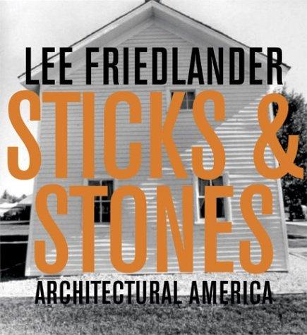 9781891024979: Lee Friedlander: Sticks And Stones: Architectural America