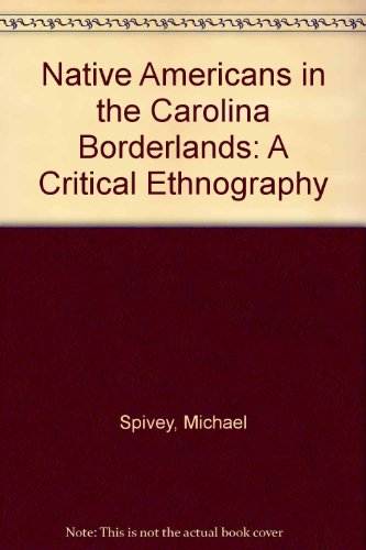 9781891026058: Native Americans in the Carolina Borderlands: A Critical Ethnography