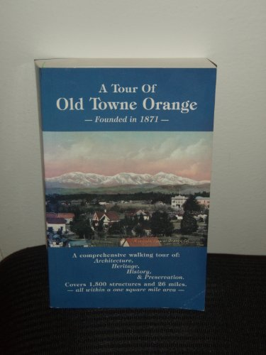9781891030093: A tour of Old Towne Orange: Founded in 1871