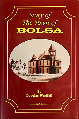 9781891030383: Story of the town of Bolsa: Established in 1870