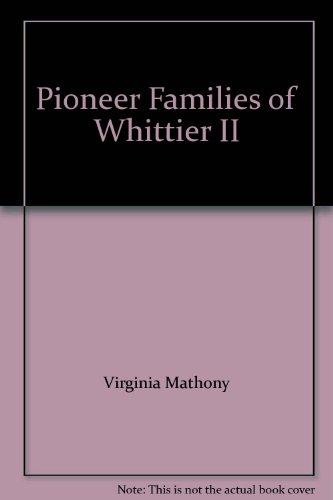9781891030413: Pioneer Families of Whittier II