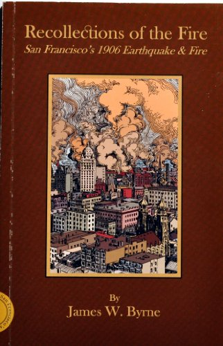 9781891030611: Recollections of the Fire: San Francisco's 1906 Earthqake & Fire