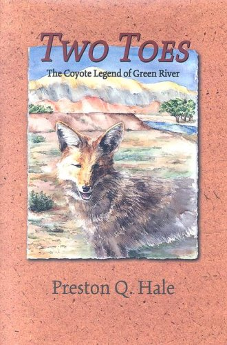Two Toes: The Coyote Legend of Green River: Hale, Preston Q.