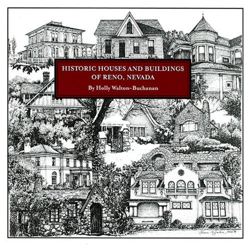 Historic Houses and Buildings of Reno, Nevada: Walton-Buchanan, Holly