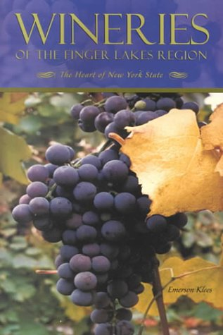 9781891046032: Wineries of the Finger Lakes Region: The Heart of New York State