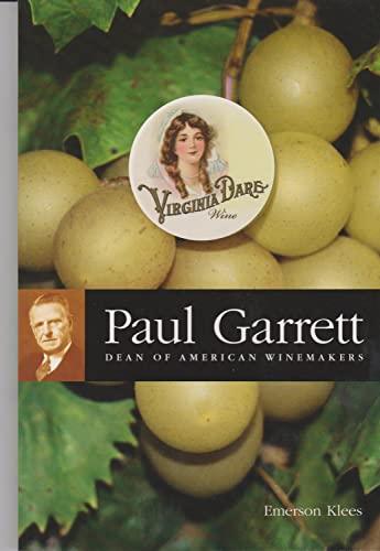Paul Garrett: Dean of American Winemakers (Paperback): Emerson Klees