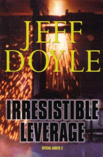 Irresistible Leverage: Special Assets 2 (1891048104) by Jeff Doyle