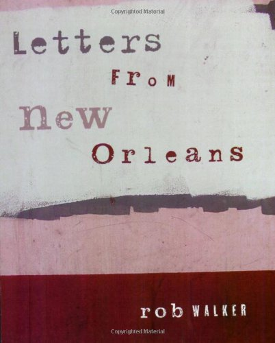 Letters from New Orleans: Walker, Rob