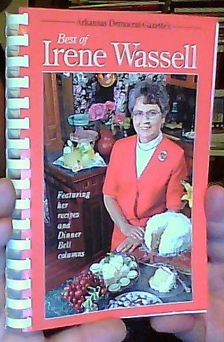 9781891087004: Arkansas Democrat-Gazette's Best of Irene Wassell Featuring Her Recipes and Dinner Bell Columns