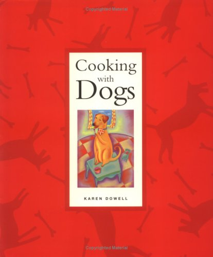 9781891090011: Cooking With Dogs